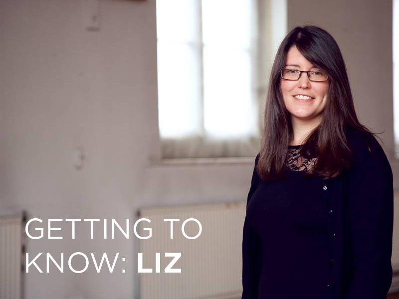 Getting to Know: Liz