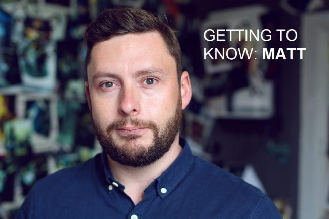 Getting to Know: Matt